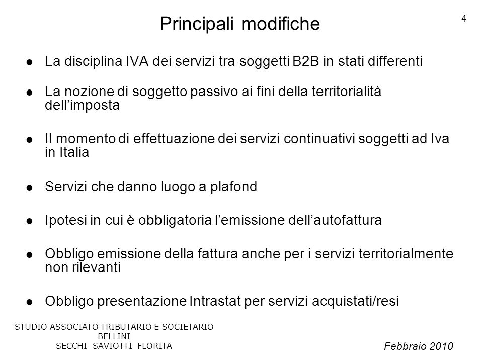 Principali modifiche La disciplina IVA dei servizi tra soggetti B2B in stati differenti.