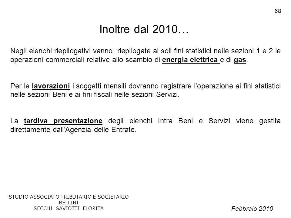 Inoltre dal 2010…