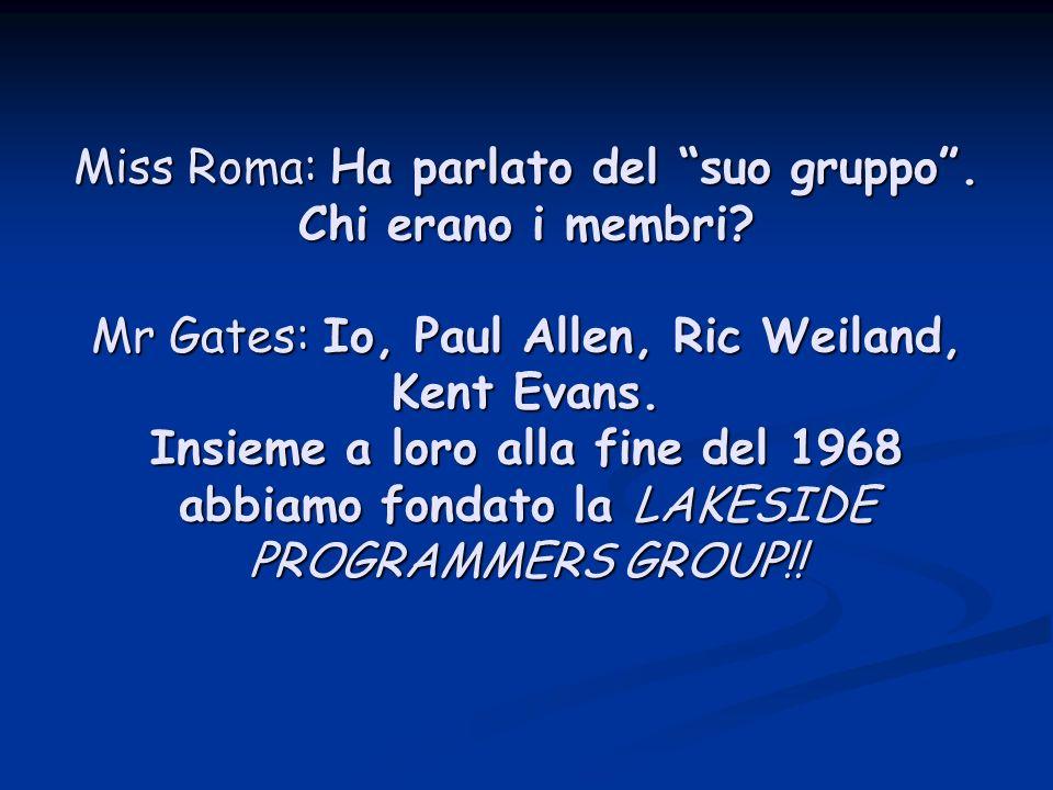 Miss Roma: Ha parlato del suo gruppo . Chi erano i membri