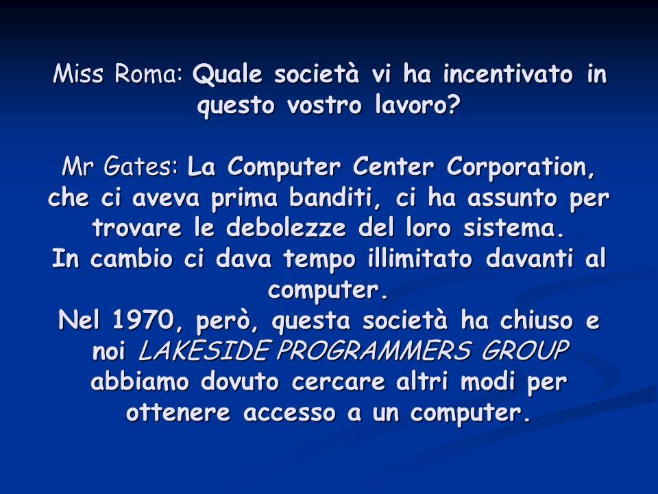 Miss Roma: Quale società vi ha incentivato in questo vostro lavoro