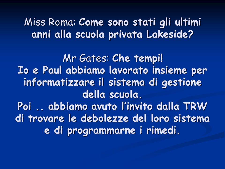 Miss Roma: Come sono stati gli ultimi anni alla scuola privata Lakeside.