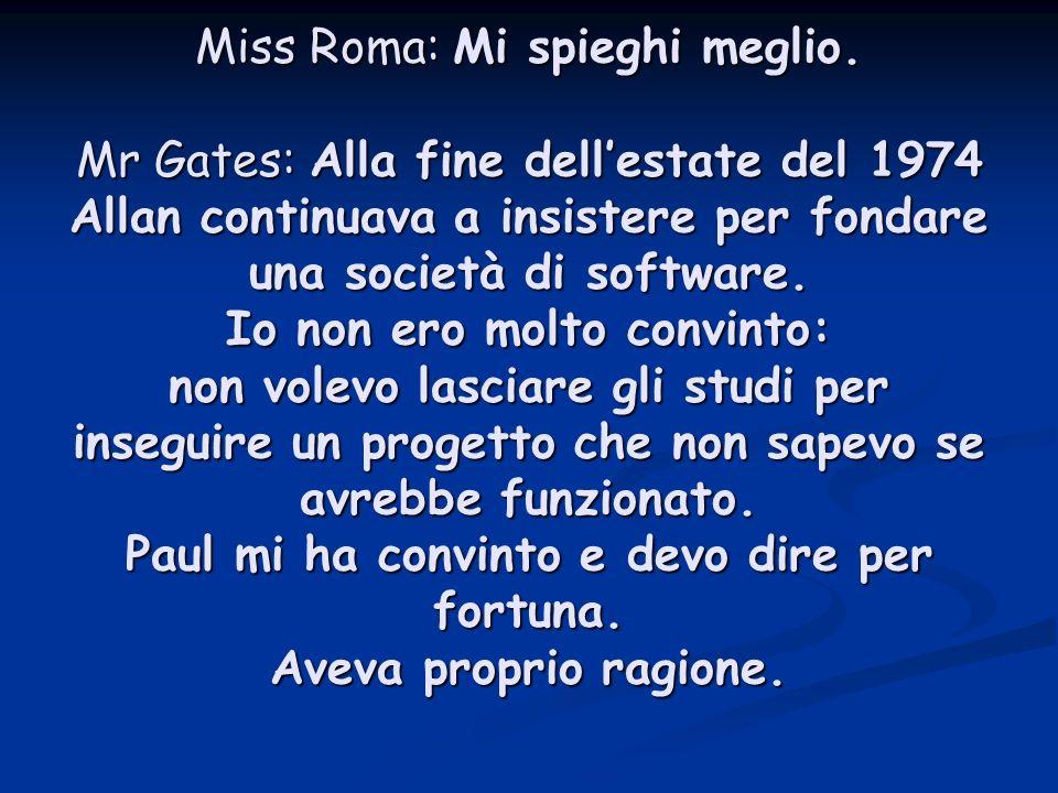 Miss Roma: Mi spieghi meglio