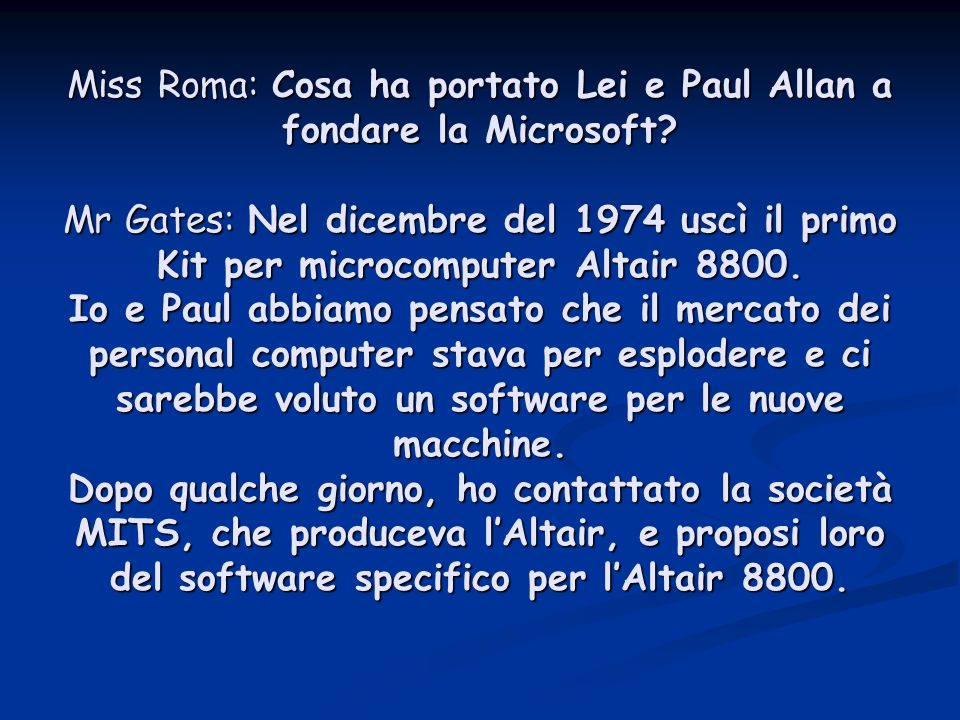 Miss Roma: Cosa ha portato Lei e Paul Allan a fondare la Microsoft