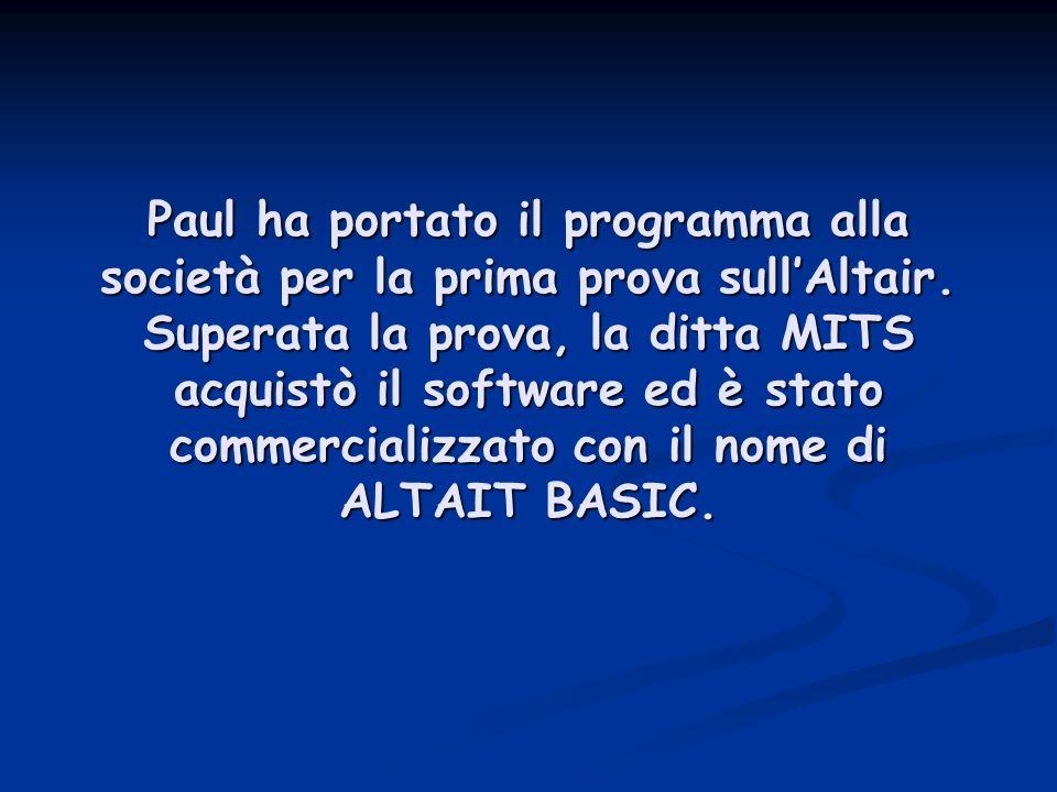 Paul ha portato il programma alla società per la prima prova sull'Altair.