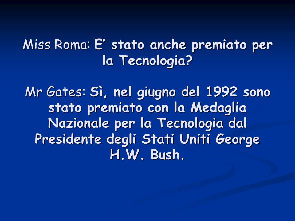 Miss Roma: E' stato anche premiato per la Tecnologia