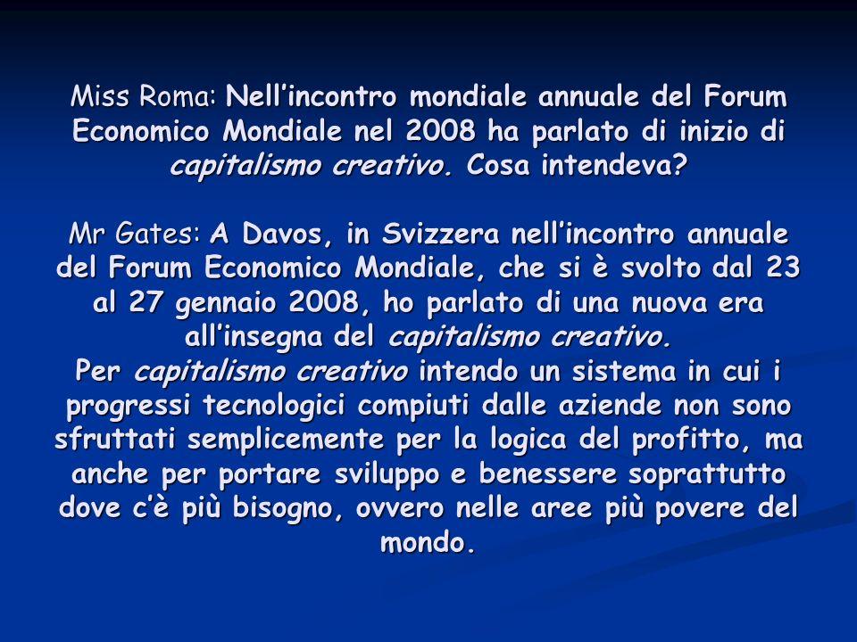 Miss Roma: Nell'incontro mondiale annuale del Forum Economico Mondiale nel 2008 ha parlato di inizio di capitalismo creativo.