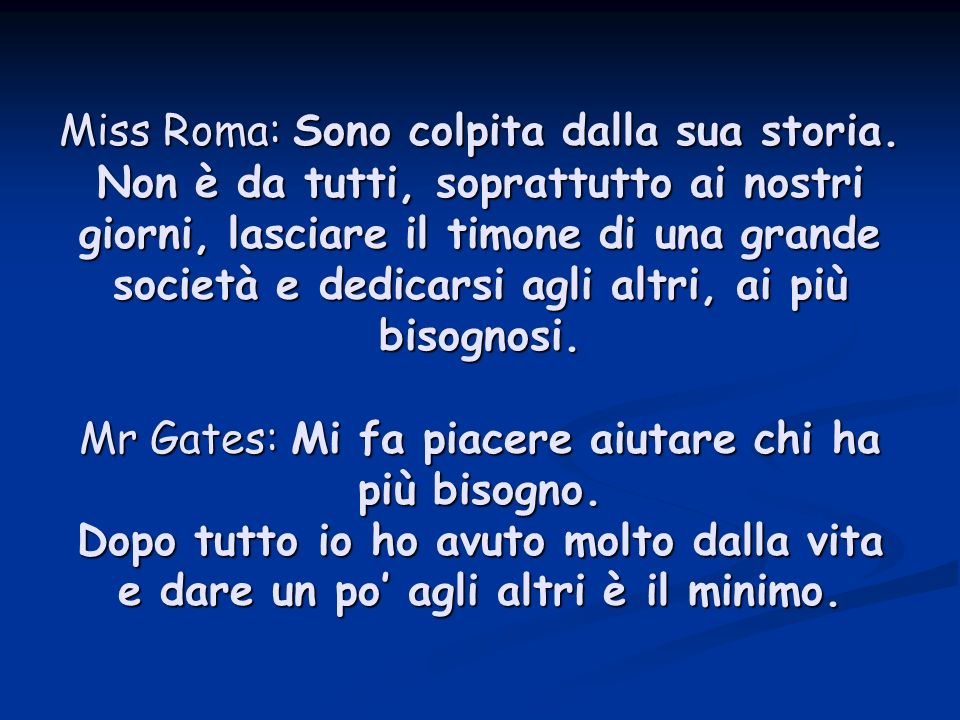 Miss Roma: Sono colpita dalla sua storia