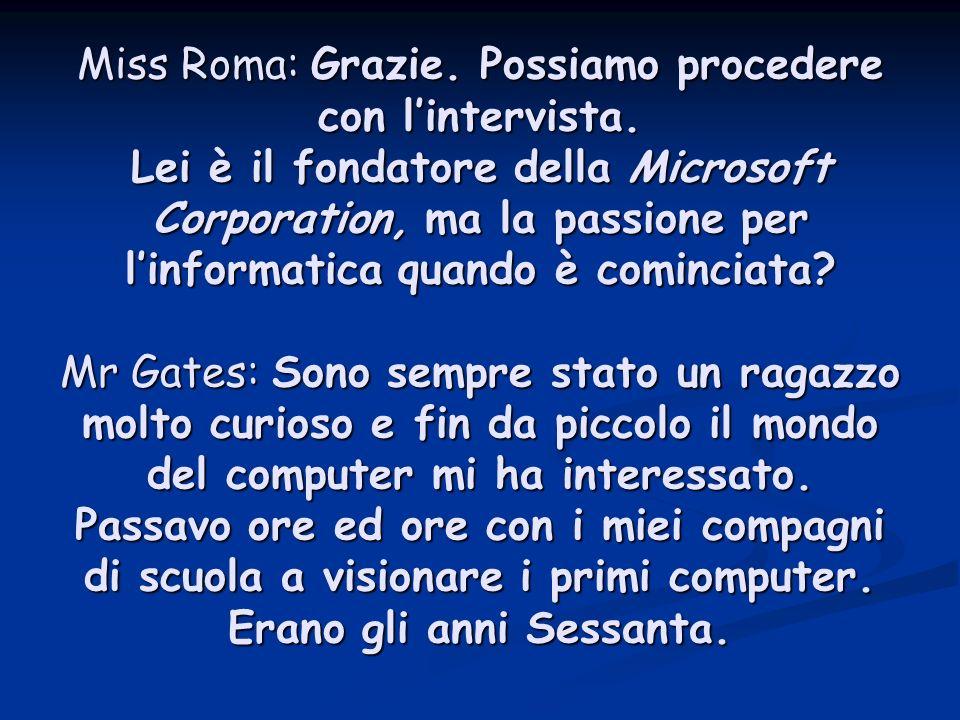 Miss Roma: Grazie. Possiamo procedere con l'intervista