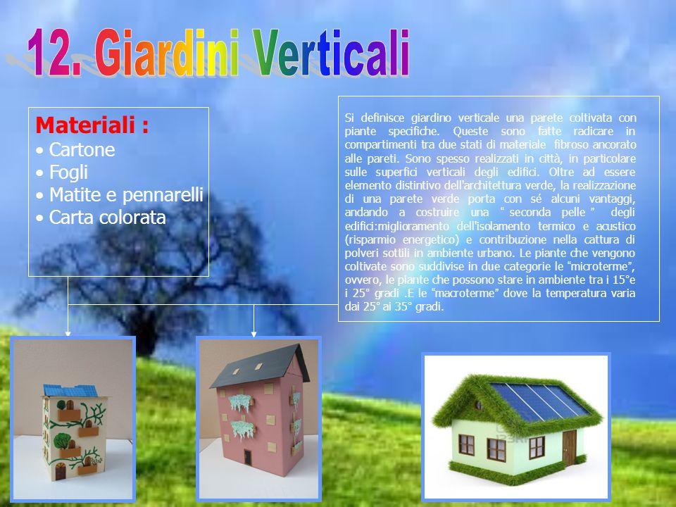 12. Giardini Verticali Materiali : Cartone Fogli Matite e pennarelli