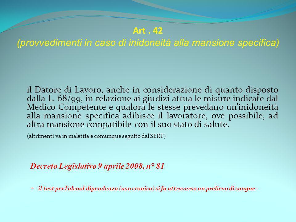 Art . 42 (provvedimenti in caso di inidoneità alla mansione specifica)
