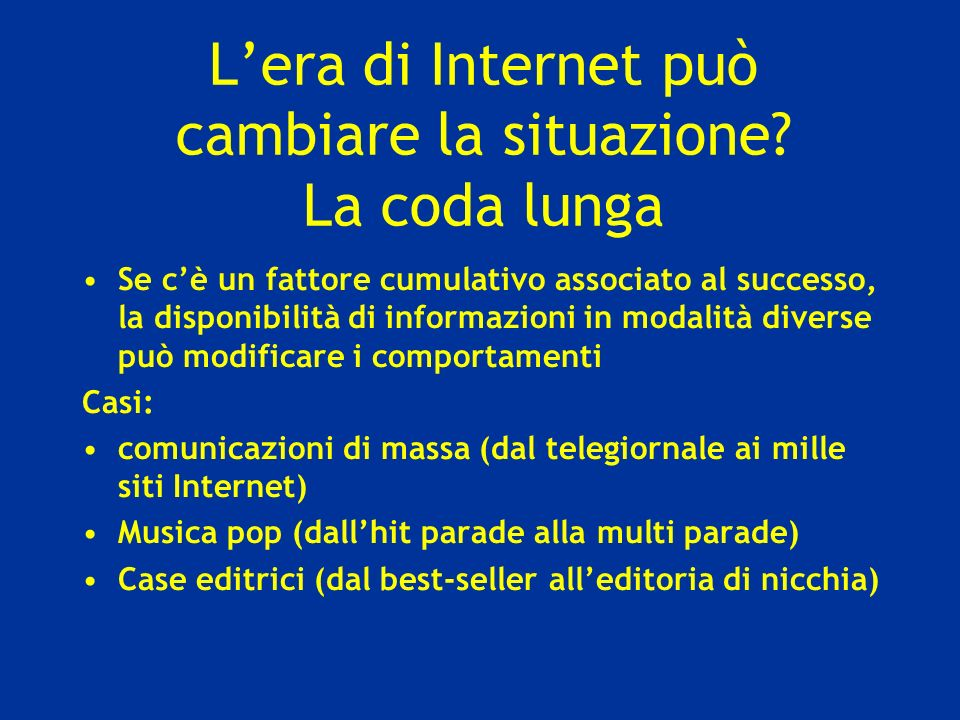 L'era di Internet può cambiare la situazione La coda lunga