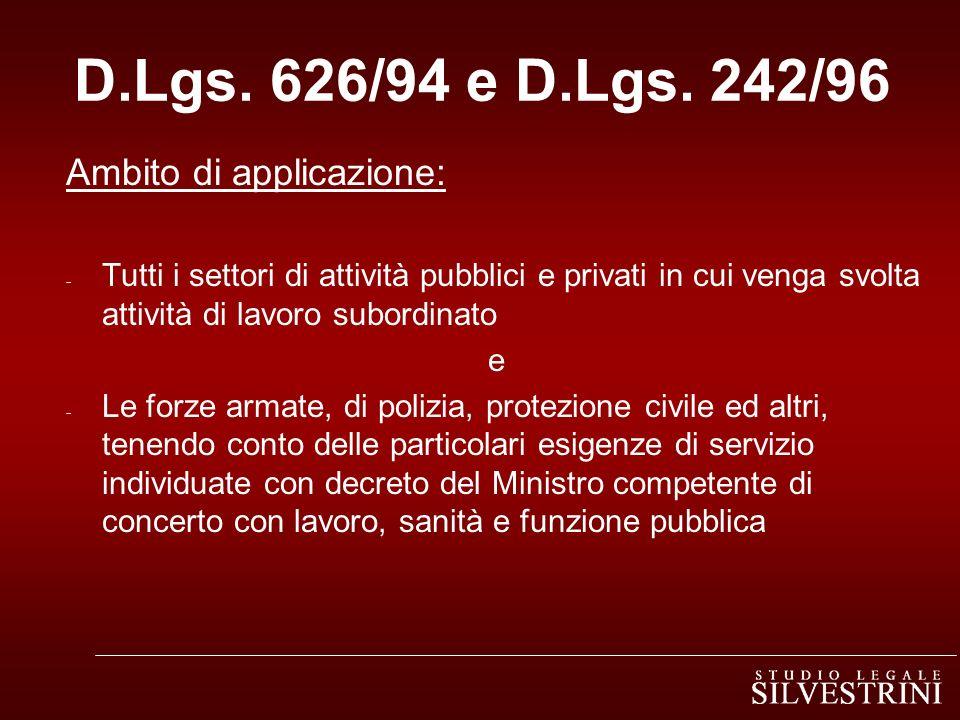 D.Lgs. 626/94 e D.Lgs. 242/96 Ambito di applicazione: