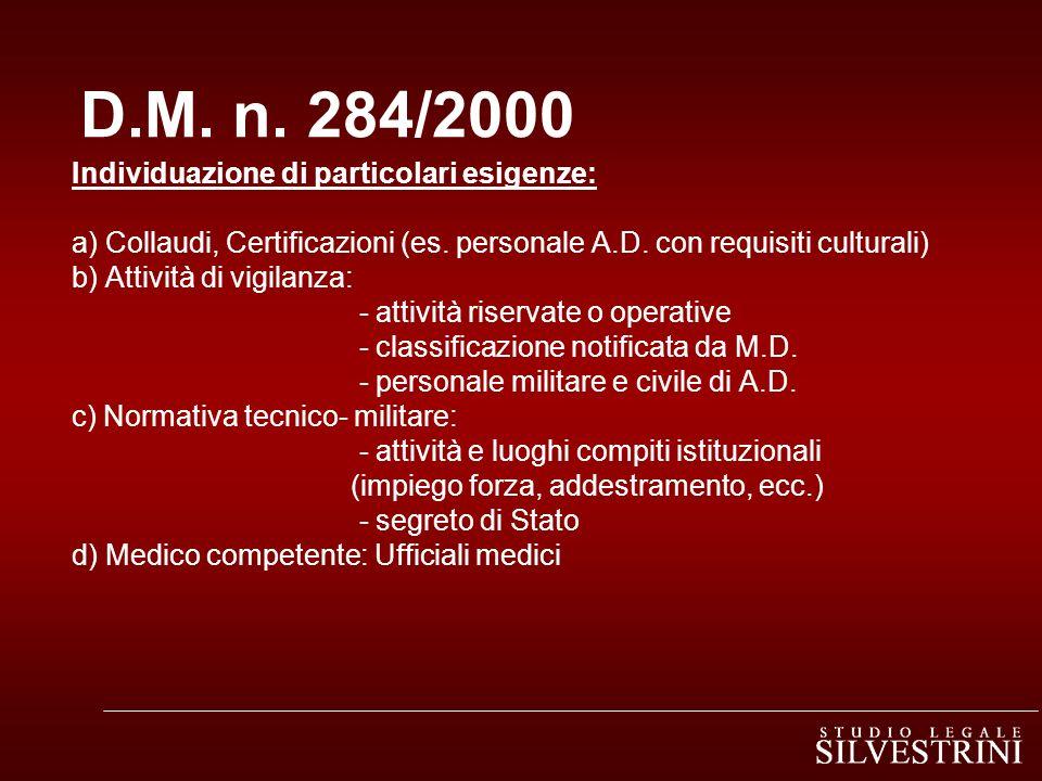 D.M. n. 284/2000 Individuazione di particolari esigenze: