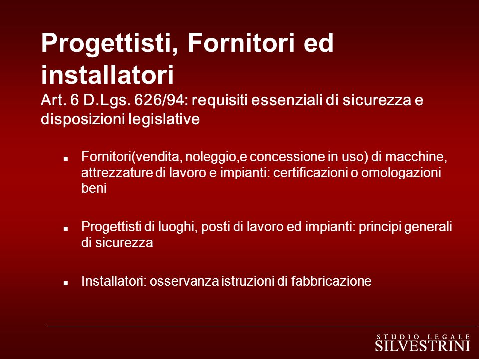 Progettisti, Fornitori ed installatori Art. 6 D. Lgs