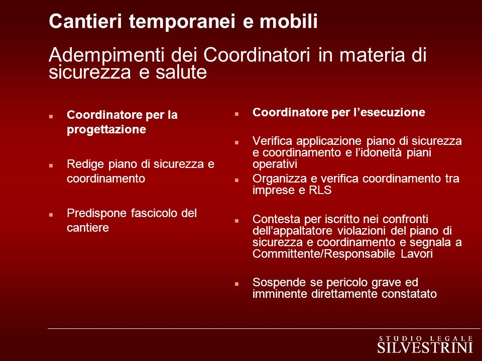 Cantieri temporanei e mobili Adempimenti dei Coordinatori in materia di sicurezza e salute