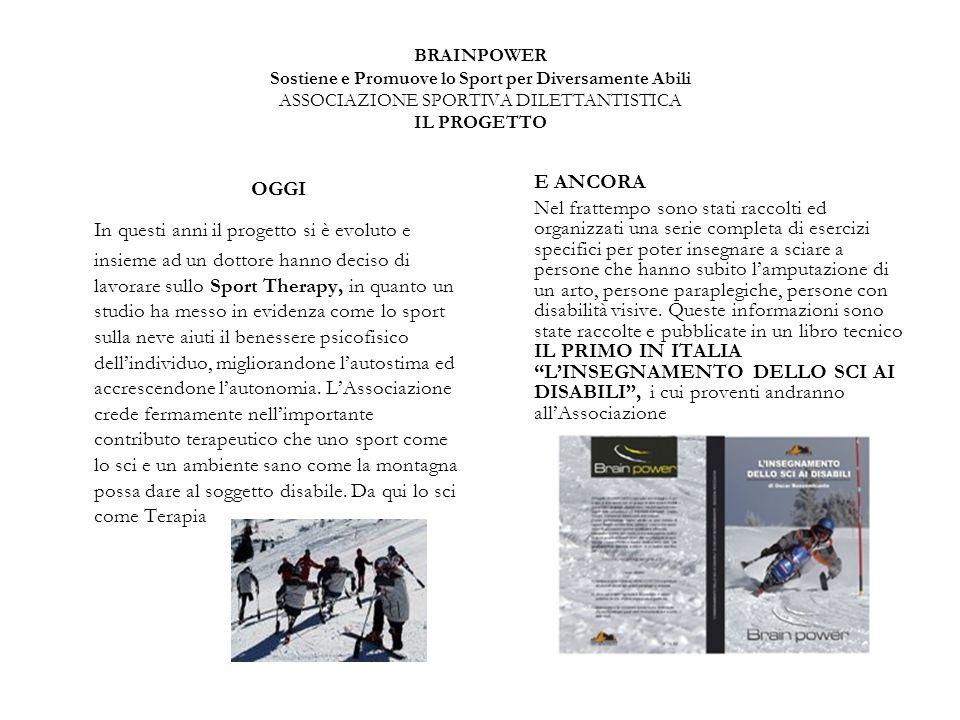 BRAINPOWER Sostiene e Promuove lo Sport per Diversamente Abili ASSOCIAZIONE SPORTIVA DILETTANTISTICA IL PROGETTO