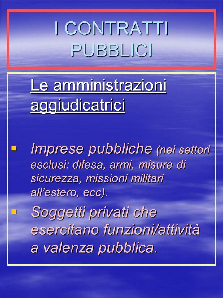 I CONTRATTI PUBBLICI Le amministrazioni aggiudicatrici