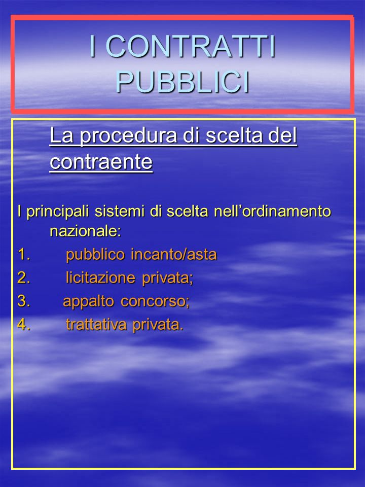 I CONTRATTI PUBBLICI La procedura di scelta del contraente