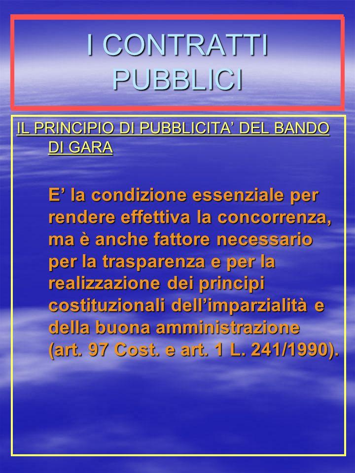 I CONTRATTI PUBBLICI IL PRINCIPIO DI PUBBLICITA' DEL BANDO DI GARA