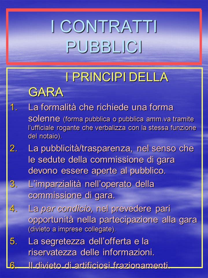 I CONTRATTI PUBBLICI I PRINCIPI DELLA GARA