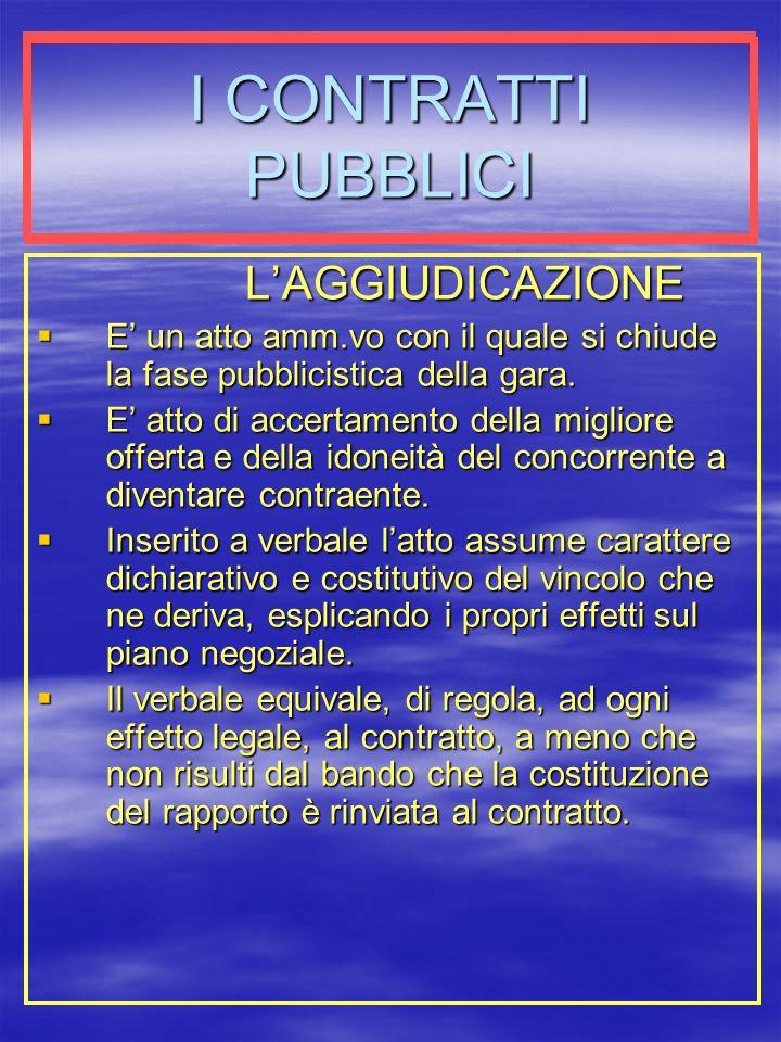 I CONTRATTI PUBBLICI L'AGGIUDICAZIONE