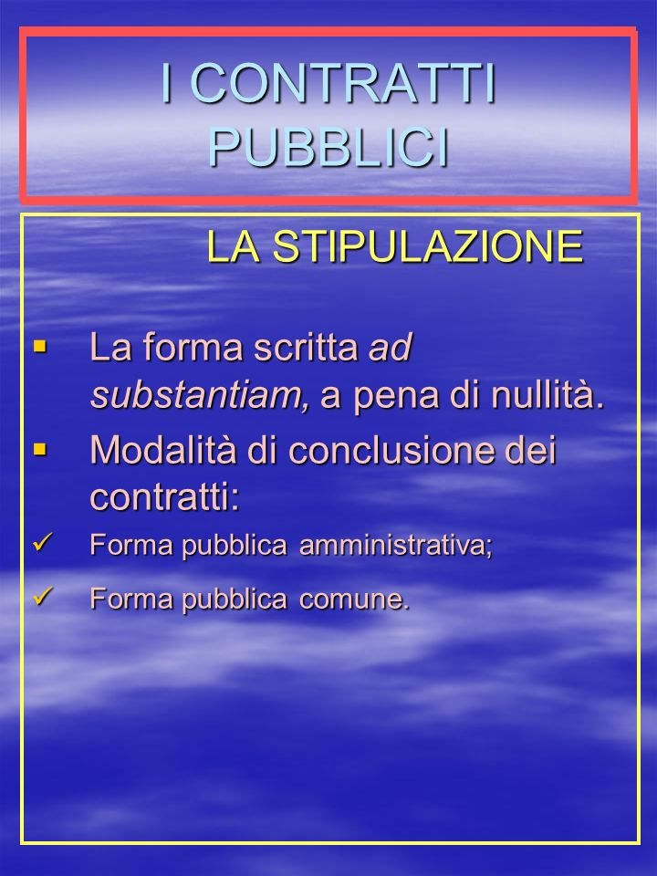 I CONTRATTI PUBBLICI LA STIPULAZIONE