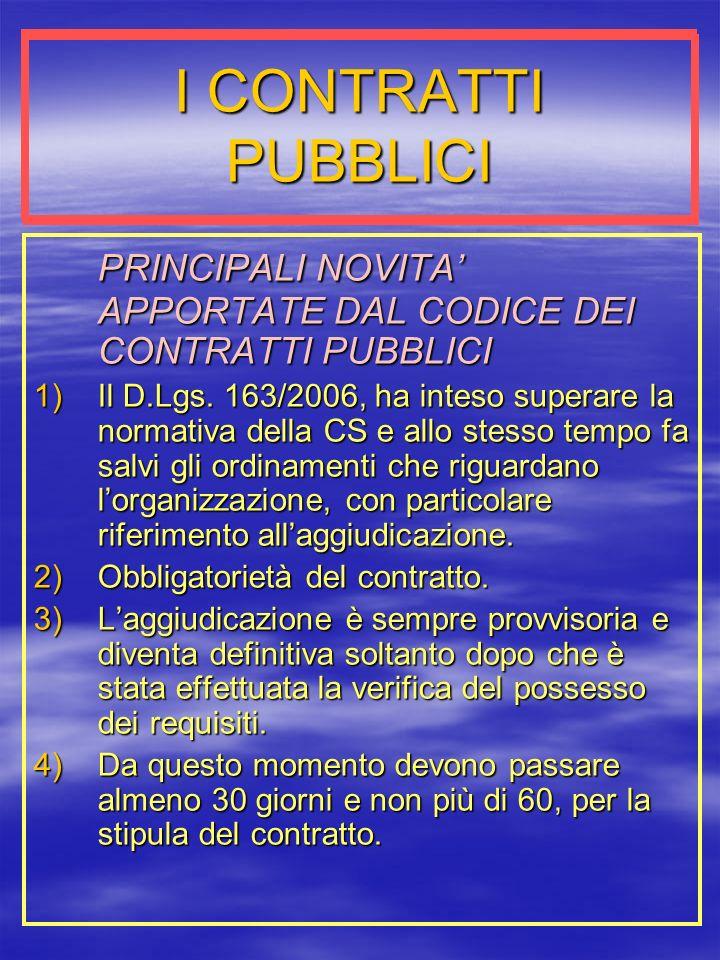 I CONTRATTI PUBBLICI PRINCIPALI NOVITA' APPORTATE DAL CODICE DEI CONTRATTI PUBBLICI.