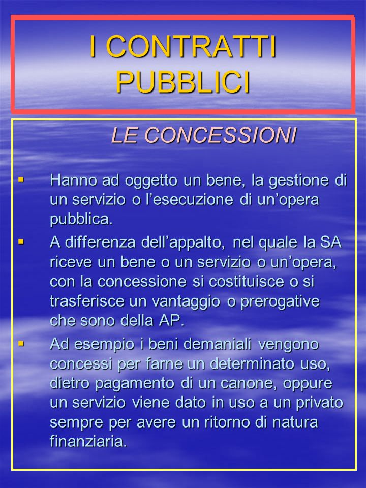 I CONTRATTI PUBBLICI LE CONCESSIONI