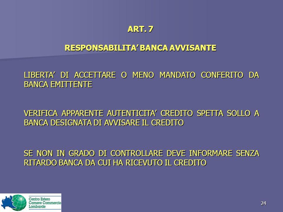 ART. 7 RESPONSABILITA' BANCA AVVISANTE