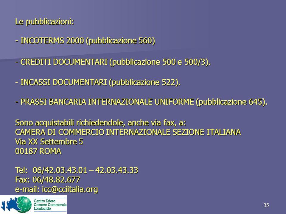 - INCOTERMS 2000 (pubblicazione 560)