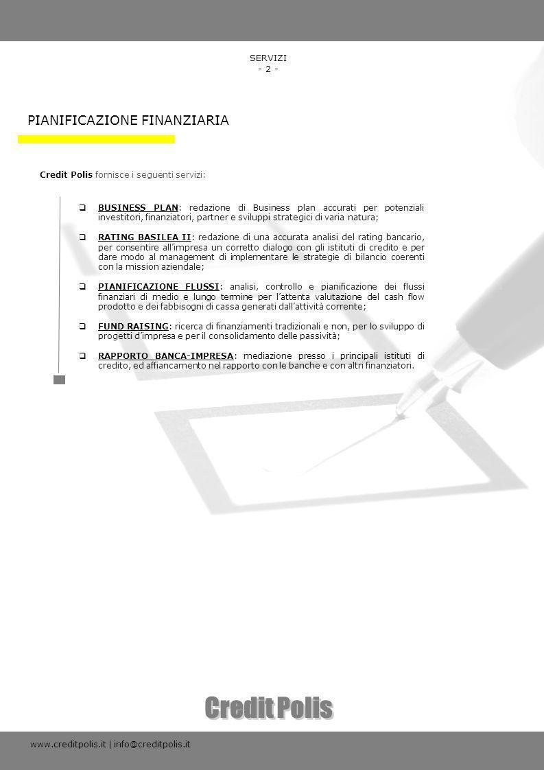 Credit Polis PIANIFICAZIONE FINANZIARIA SERVIZI - 2 -