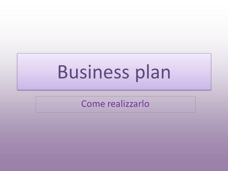 Business plan Come realizzarlo
