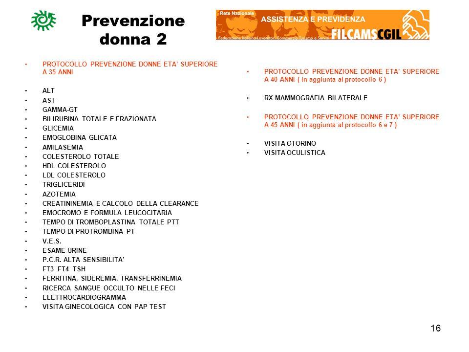 Prevenzione donna 2 PROTOCOLLO PREVENZIONE DONNE ETA' SUPERIORE A 35 ANNI. ALT. AST. GAMMA-GT. BILIRUBINA TOTALE E FRAZIONATA.