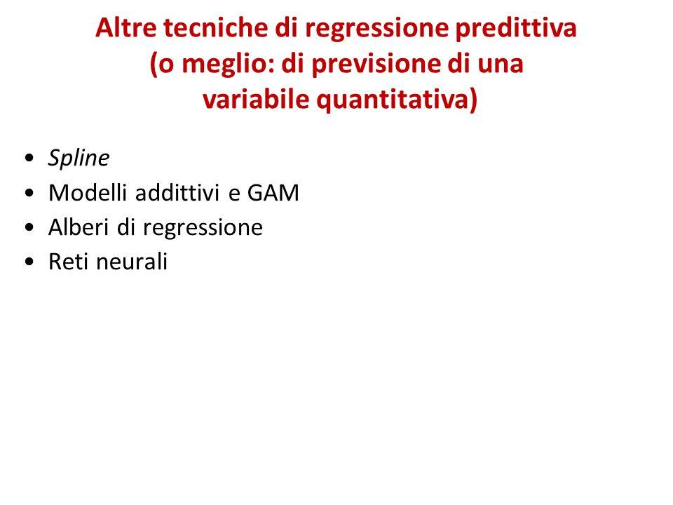 Altre tecniche di regressione predittiva (o meglio: di previsione di una variabile quantitativa)