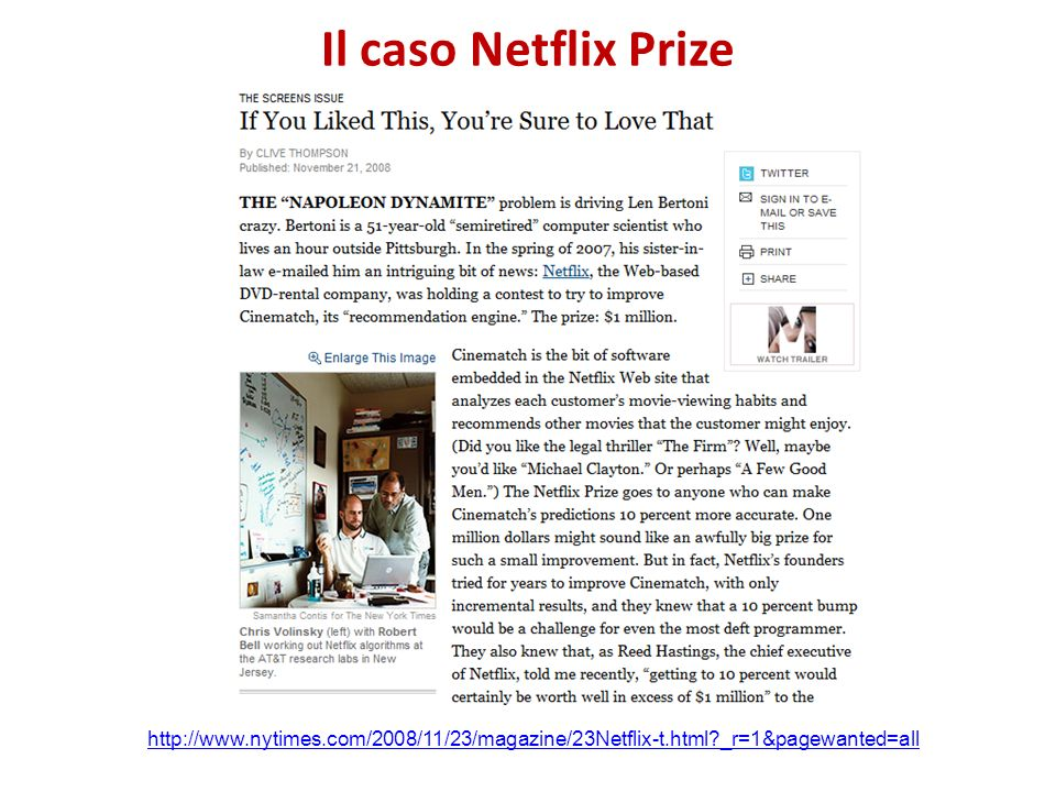 Il caso Netflix Prize http://www.nytimes.com/2008/11/23/magazine/23Netflix-t.html _r=1&pagewanted=all.