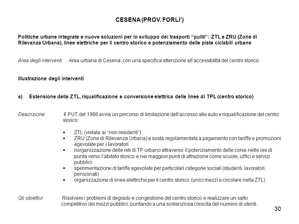 CESENA (PROV. FORLI') Politiche urbane integrate e nuove soluzioni per lo sviluppo dei trasporti puliti : ZTL e ZRU (Zone di.