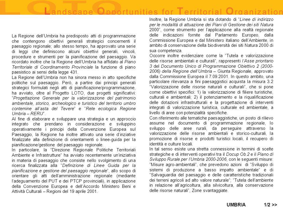 Inoltre, la Regione Umbria si sta dotando di Linee di indirizzo per le modalità di attuazione dei Piani di Gestione dei siti Natura 2000 , come strumento per l'applicazione alla realtà regionale delle indicazioni fornite dal Parlamento Europeo, dalla Commissione Europea e dal Ministero italiano dell'Ambiente, in ambito di conservazione della biodiversità dei siti Natura 2000 di sua competenza.