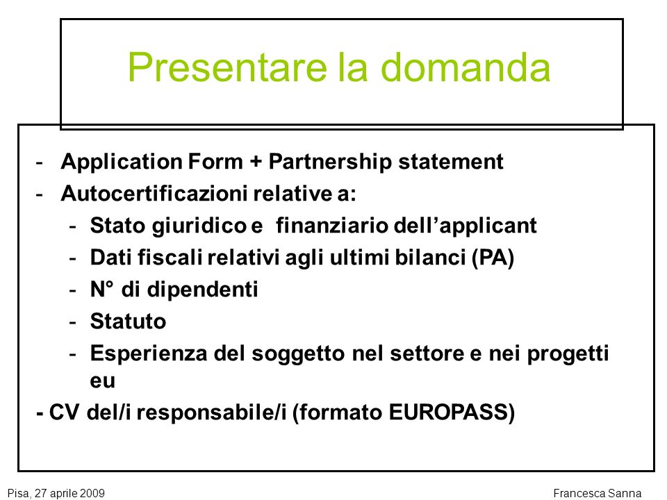 Presentare la domanda Application Form + Partnership statement