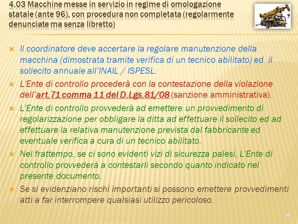 4.03 Macchine messe in servizio in regime di omologazione statale (ante 96), con procedura non completata (regolarmente denunciate ma senza libretto)