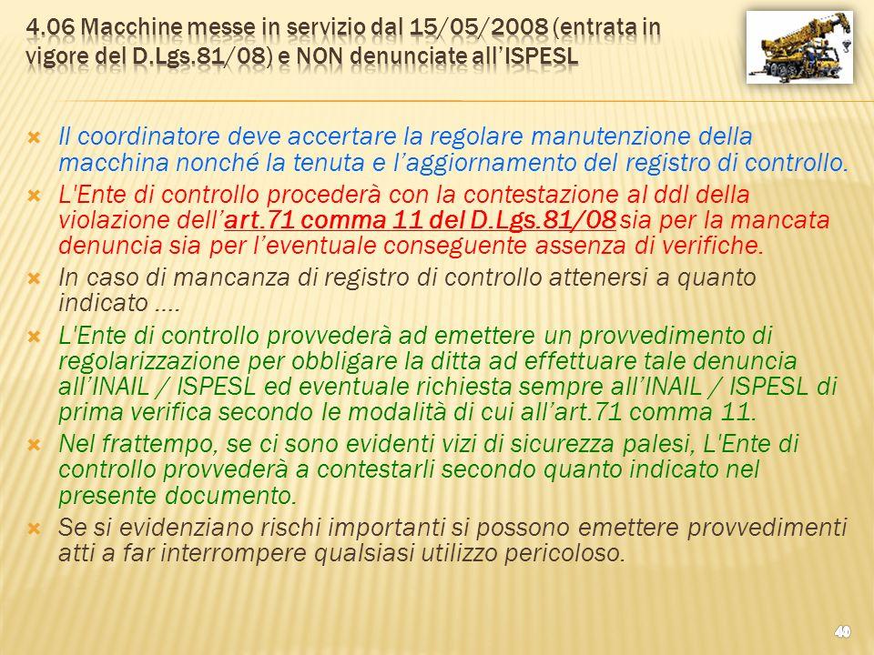 4.06 Macchine messe in servizio dal 15/05/2008 (entrata in vigore del D.Lgs.81/08) e NON denunciate all'ISPESL