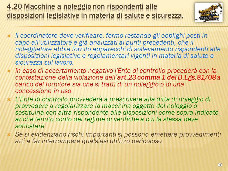 4.20 Macchine a noleggio non rispondenti alle disposizioni legislative in materia di salute e sicurezza.