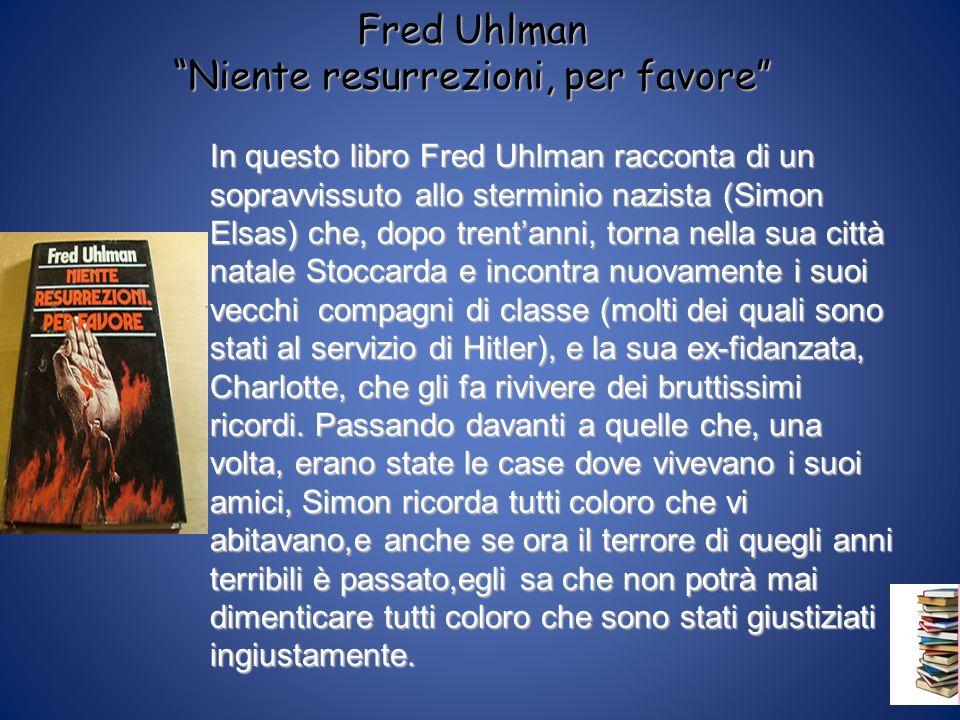 Fred Uhlman Niente resurrezioni, per favore