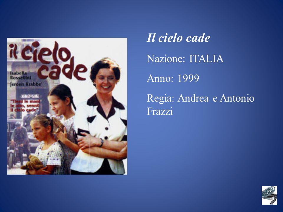 Il cielo cade Nazione: ITALIA Anno: 1999