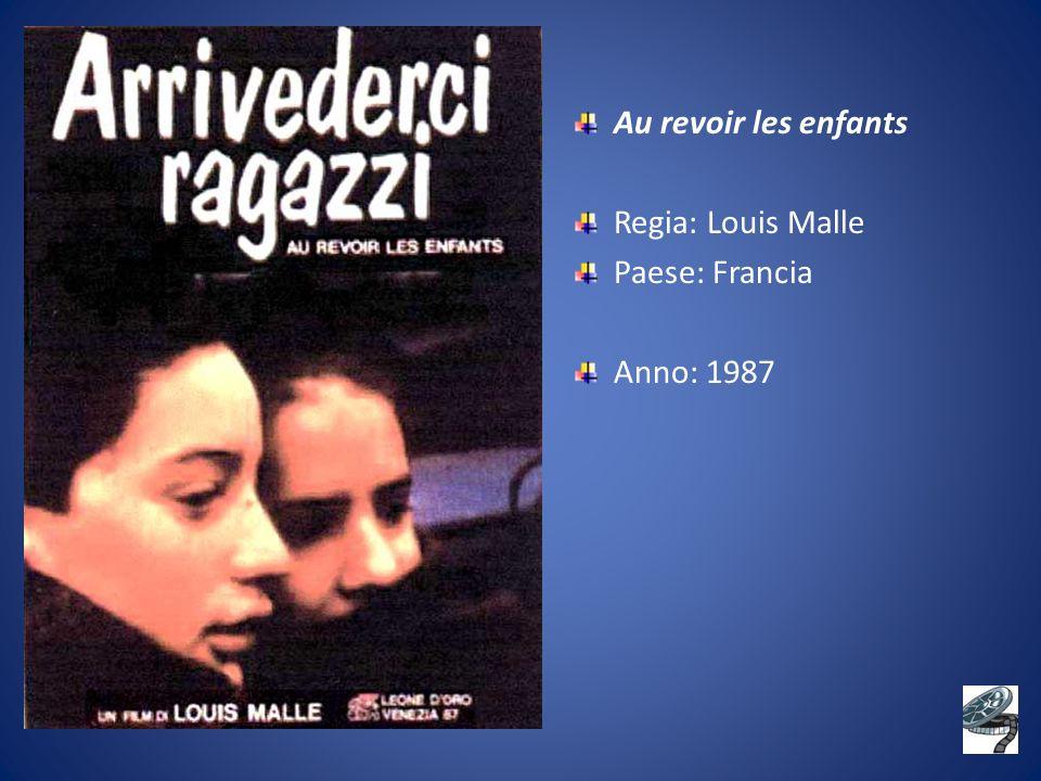 Au revoir les enfants Regia: Louis Malle Paese: Francia Anno: 1987