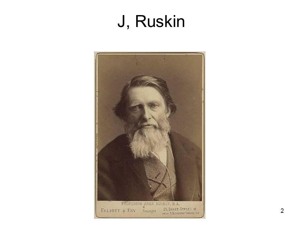 J, Ruskin