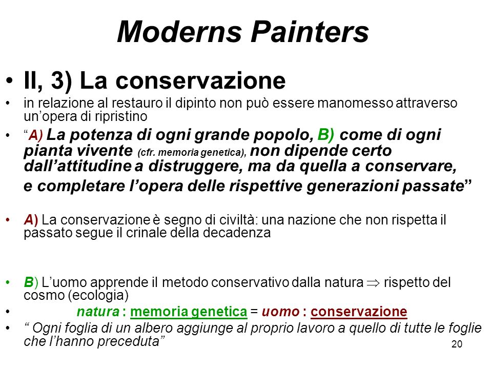 Moderns Painters II, 3) La conservazione