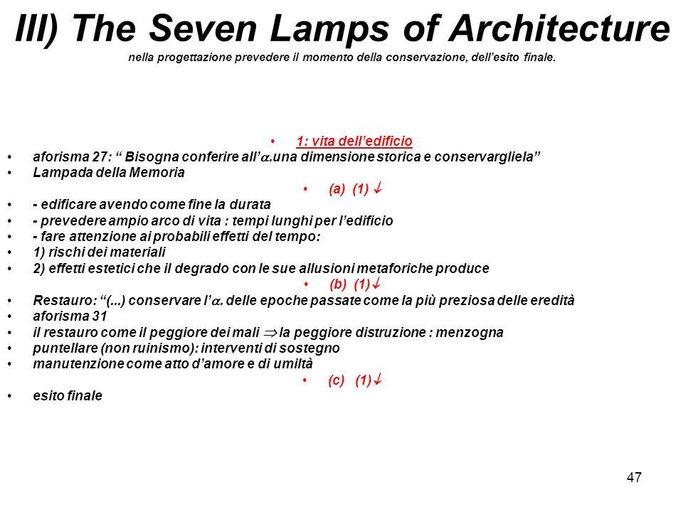 III) The Seven Lamps of Architecture nella progettazione prevedere il momento della conservazione, dell'esito finale.