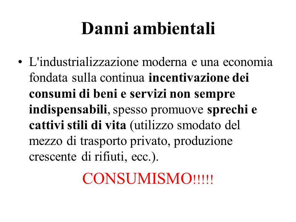 Danni ambientali CONSUMISMO!!!!!