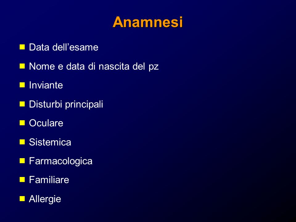 Anamnesi Data dell'esame Nome e data di nascita del pz Inviante
