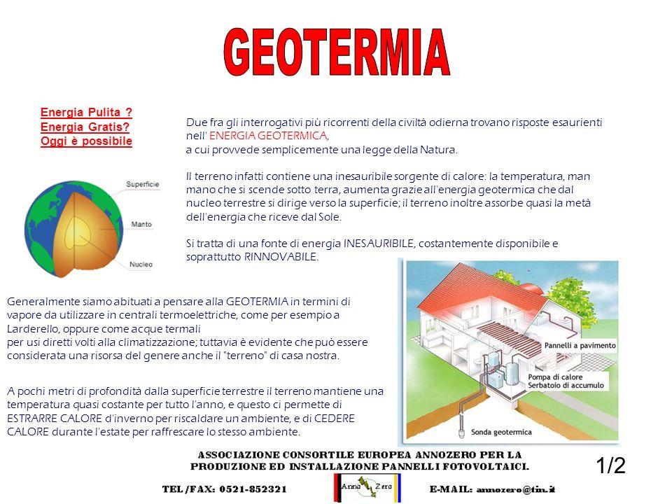 GEOTERMIA 1/2 Energia Pulita Energia Gratis Oggi è possibile
